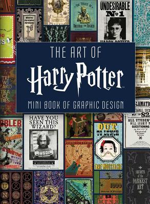 The Art of Harry Potter (Mini Book): Mini Book of Graphic Design Cover Image
