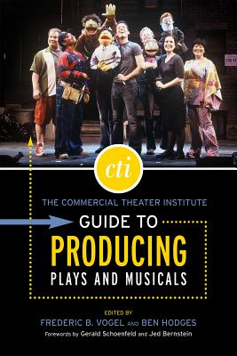 The Commercial Theater Institute Guide to Producing Plays and Musicals (Applause Books) Cover Image