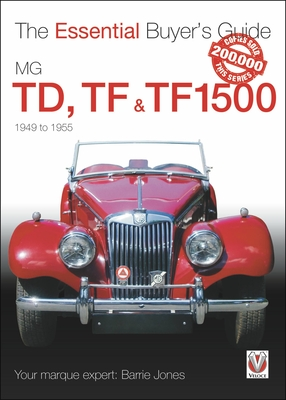 MG TD, TF & TF1500:  1949-1955 (The Essential Buyer's Guide) Cover Image