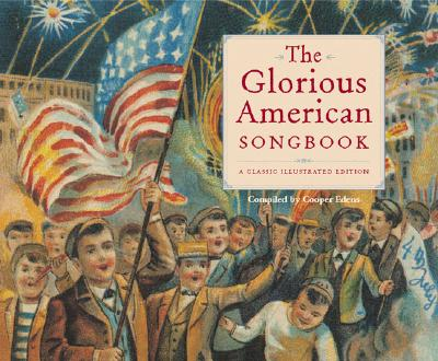 The Glorious American Songbook: A Classic Illustrated Edition Cover Image