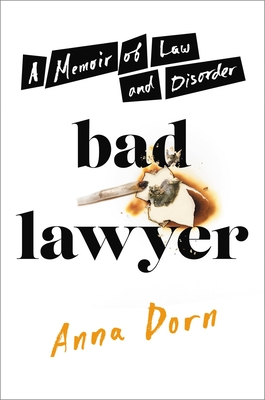 Bad Lawyer: A Memoir of Law and Disorder Cover Image