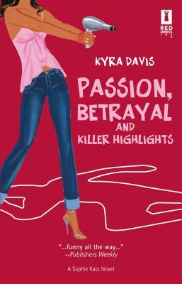 Passion, Betrayal and Killer Highlights Cover