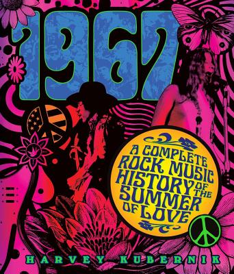 1967: A Complete Rock Music History of the Summer of Love Cover Image