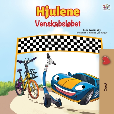 The Wheels -The Friendship Race (Danish Children's Book) (Danish Bedtime Collection) Cover Image