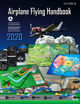 Airplane Flying Handbook (Federal Aviation Administration): Faa-H-8083-3b Cover Image