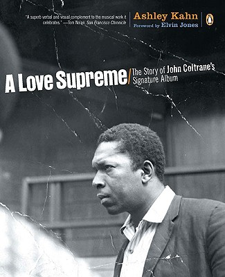 A Love Supreme: The Story of John Coltrane's Signature Album Cover Image