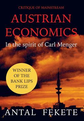 Critique of Mainstream Austrian Economics in the spirit of Carl Menger Cover Image