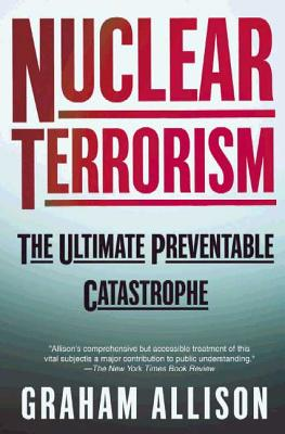 Nuclear Terrorism: The Ultimate Preventable Catastrophe Cover Image