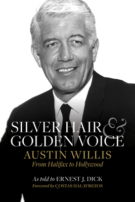 Silver Hair and Golden Voice: Austin Willis, from Halifax to Hollywood Cover Image