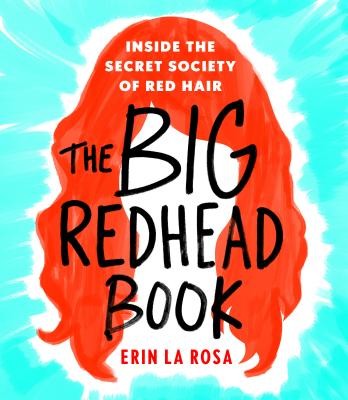 The Big Redhead Book: Inside the Secret Society of Red Hair Cover Image
