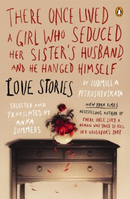 Cover for There Once Lived a Girl Who Seduced Her Sister's Husband, and He Hanged Himself