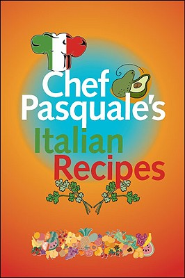 Chef Pasquale's Italian Recipes Cover Image