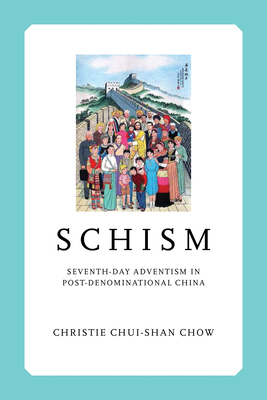 Schism: Seventh-Day Adventism in Post-Denominational China Cover Image
