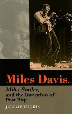 Miles Davis, Miles Smiles, and the Invention of Post Bop Cover Image