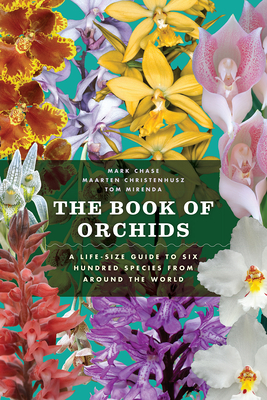 The Book of Orchids: A Life-Size Guide to Six Hundred Species from around the World Cover Image