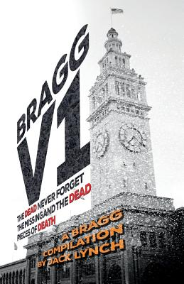 Bragg V1: The Dead Never Forget, the Missing and the Dead, Pieces of Death Cover Image