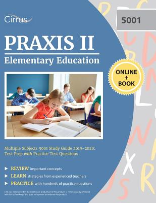 Praxis II Elementary Education Multiple Subjects 5001 Study Guide 2019-2020: Test Prep with Practice Test Questions Cover Image