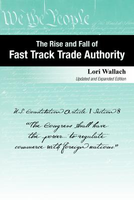 The Rise and Fall of Fast Track Trade Authority Cover