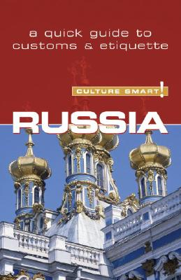 Russia - Culture Smart!: The Essential Guide to Customs & Culture Cover Image