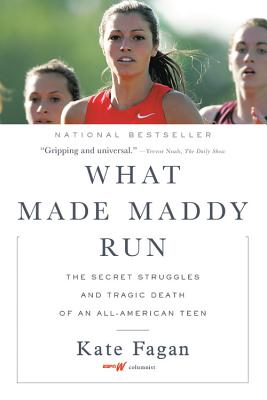 What Made Maddy Run: The Secret Struggles and Tragic Death of an All-American Teen Cover Image