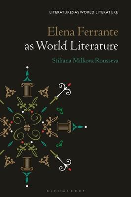 Elena Ferrante as World Literature (Literatures as World Literature) Cover Image