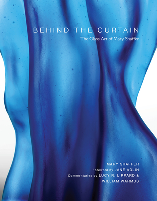 Behind the Curtain: The Glass Art of Mary Shaffer Cover Image