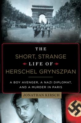 The Short, Strange Life of Herschel Grynszpan Cover