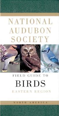 National Audubon Society Field Guide to North American Birds--E: Eastern Region - Revised Edition Cover Image
