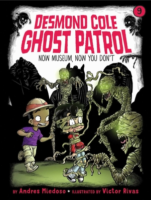 Now Museum, Now You Don't (Desmond Cole Ghost Patrol #9) Cover Image