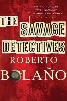 The Savage Detectives. Roberto Bolao Cover Image
