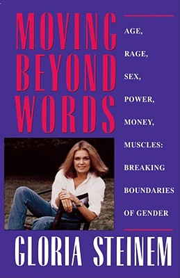 Moving Beyond Words: Age, Rage, Sex, Power, Money, Muscles: Breaking Boundaries of Gender Cover Image