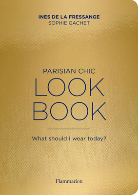 Parisian Chic Look Book: What Should I Wear Today? Cover Image