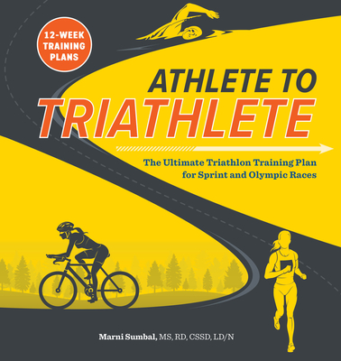 Athlete to Triathlete: The Ultimate Triathlon Training Plan for Sprint and Olympic Races Cover Image