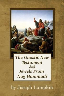 The Gnostic New Testament And Jewels From Nag Hammadi Cover Image