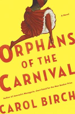 Orphans of the Carnival: A Novel Cover Image