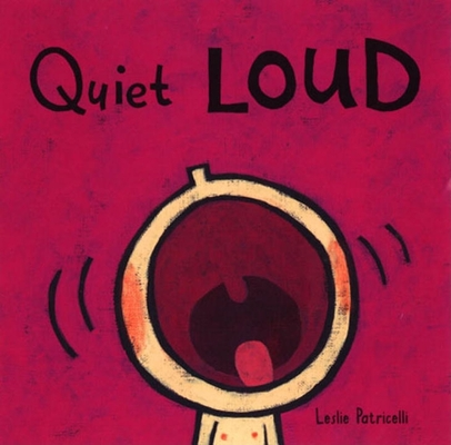 Quiet Loud (Leslie Patricelli board books) Cover Image