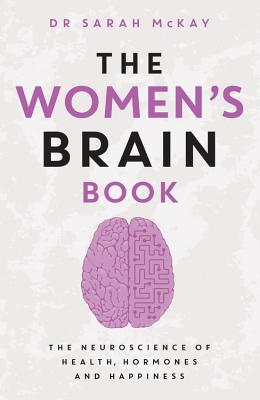 The Women's Brain Book: The neuroscience of health, hormones and happiness Cover Image
