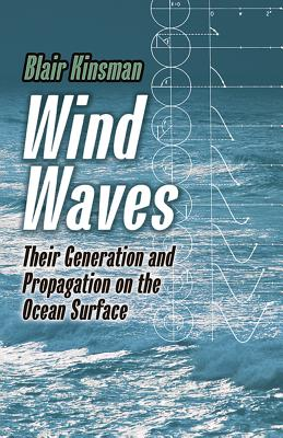 Wind Waves: Their Generation and Propagation on the Ocean Surface (Dover Books on Chemistry and Earth Sciences) Cover Image