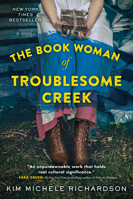 The Book Woman of Troublesome Creek Kim Michele Richardson, Sourcebooks Landmark, $15.99,