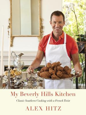 My Beverly Hills Kitchen: Classic Southern Cooking with a French Twist: A Cookbook Cover Image