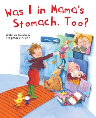 Cover for Was I in Mama's Stomach, Too? (The Safe Child, Happy Parent Series)