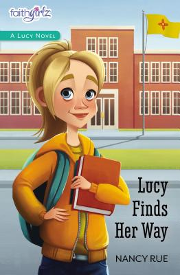 Lucy Finds Her Way (Faithgirlz / A Lucy Novel #4) Cover Image