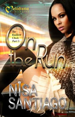 On the Run - the Baddest Chick Part 5 Cover Image