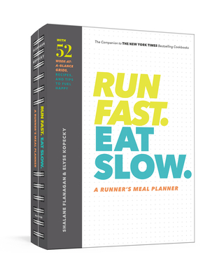 Cover for Run Fast. Eat Slow. A Runner's Meal Planner