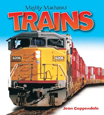 Trains (Mighty Machines) Cover Image