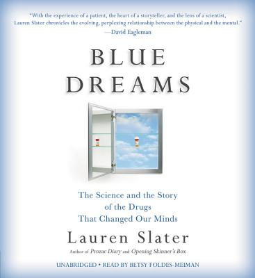 Blue Dreams Lib/E: The Science and the Story of the Drugs That Changed Our Minds Cover Image