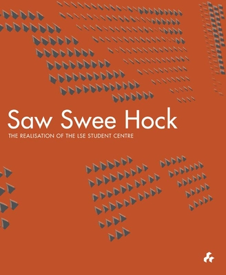 Saw Swee Hock: The Realisation of the London School of Economics Student Centre Cover Image