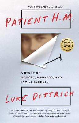 Patient H.M.: A Story of Memory, Madness, and Family Secrets Cover Image