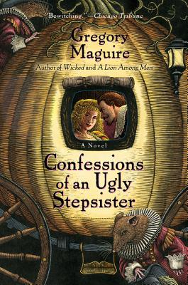 Confessions of an Ugly Stepsister: A Novel Cover Image