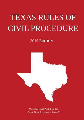 Texas Rules of Civil Procedure; 2019 Edition Cover Image
